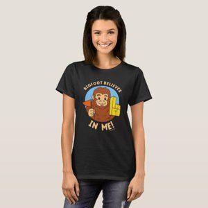 Bigfoot Believes In Me T-Shirt
